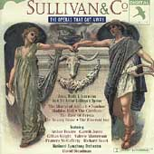 Sullivan & Co - The Operas That Got Away / Steadman, et al