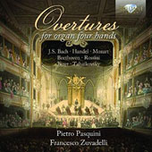 Overtures for Organ Four Hands by Handel, J.S. Bach, Mozart, Beethoven, Rossini, Bizet, Tchaikovsky / Pietro Qasquini & Francesco Zuvadelli, organs
