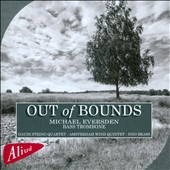 Out of Bounds:' 20th- & 21st-Century Works for Bass Trombone / Michael Eversden, bass trombone; Gaudi String Quartet; Amsterdam Wind Quintet; NNO Brass