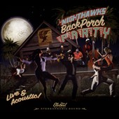 The Nighthawks: Back Porch Party [Slipcase]