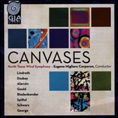 Canvases: Works for Wind Band by Alarcón, Lindroth, Spittal, Schwarz et al. / North Texas Wind Symphony; Corporon