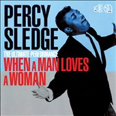 Percy Sledge: The Ultimate Performance: When a Man Loves a Woman [6/23]