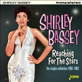 Shirley Bassey: Reaching for the Stars: The Singles Collection 1956-1962