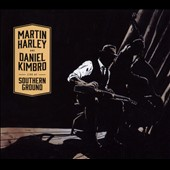 Martin Harley/Daniel Kimbro: Live at Southern Ground [Digipak]