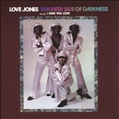 Brighter Side of Darkness: Love Jones