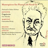 Masterpieces for Piano Left Hand, Vol. 2 - Janacek: Capriccio; Martinu: Concertino H 173; Brahms: Chaconne in D minor; Strauss: Piano Concerto, Op. 73 / Otakar Hollmann, piano