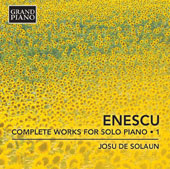 George Enescu (1881-1955): Complete Works for Piano Solo, Vol. 1 / Josu de Solaun, piano