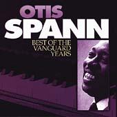 Otis Spann: The Best of the Vanguard Years