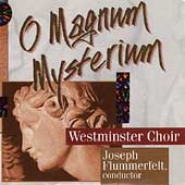 The Westminster Choir - O Magnum Mysterium