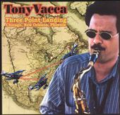 Tony Vacca: Three Point Landing *