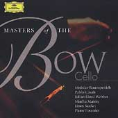 Masters of the Bow - Cello / Rostropovich, Casals, et al