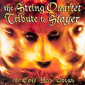 Vitamin String Quartet: The Evil You Dread: The String Quartet Tribute to Slayer