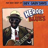 Rev. Gary Davis: Heroes of the Blues: The Very Best of Gary Davis [Remastered]