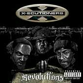 The X-ecutioners: Revolutions [PA] *