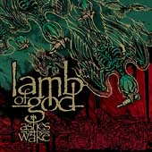 Lamb of God: Ashes of the Wake [Edited]