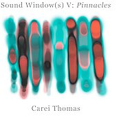 Carei Thomas: Sound Windows V: Pinnacles *