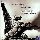 'Attraction Of Opposites'- Music of George Palmer (b.1947) / The Cove CO