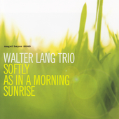 Walter Lang (Pianist): Softly as in a Morning Sunrise