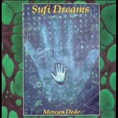 Mercan Dede: Sufi Dreams