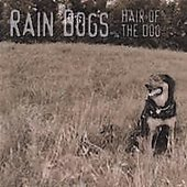 Rain Dogs: Hair of the Dog *