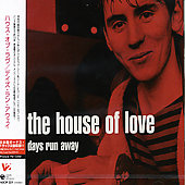 The House of Love: Days Run Away [Bonus Tracks]