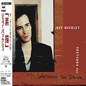Jeff Buckley: Sketches for My Sweetheart the Drunk [Japan Bonus Tracks]