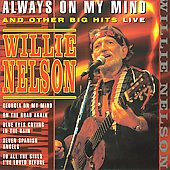 Willie Nelson: Always on My Mind & Other Big Hits Live