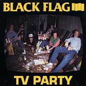 Black Flag (Punk): TV Party [EP]