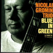 Nikolaj Gromin: Blue in Green *