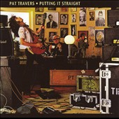 Pat Travers: Putting It Straight (Remastered)