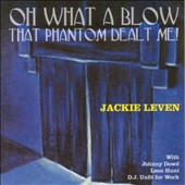 Jackie Leven: Oh What a Blow That Phantom Dealt Me!