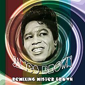 James Brown: Remixing Mister Brown