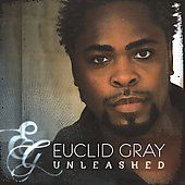 Euclid Gray: Let Me Praise Him *