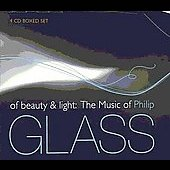 Of Beauty & Light - The Music of Philip Glass