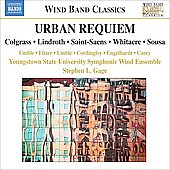 Wind Band Classics - Colgrass: Urban Requiem;  Shostakovich, etc / Gage, Youngstown State University Symphonic Wind Ensemble