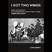 Rev. Utah Smith: I Got Two Wings