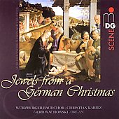 SCENE Jewels from a German Christmas / Kabitz, Wachowski, Würzburg Bach Choir