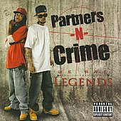 Partners-N-Crime (Rap): We Are Legends [PA] *