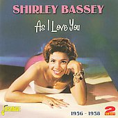 Shirley Bassey: As I Love You 1956-1958