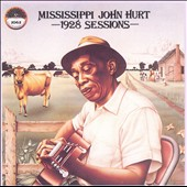 Mississippi John Hurt: 1928 Sessions