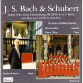 Bach: Organ Solos from Clavierübung III; Schubert: Mass in G