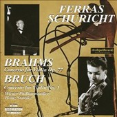 Brahms: Concerto for Violin Op. 77; Bruch: Concerto for Violin No. 1