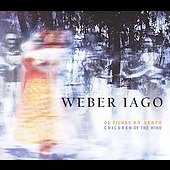 Weber Iago: Os Filhos Do Vento: Children of the Wind *