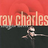 Ray Charles: Sings For Lovers