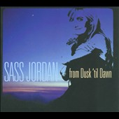 Sass Jordan: From Dusk 'Til Dawn [Digipak] *