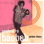 Orchestra Baobab: Pirates Choice