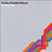 Freddie Hubbard: The Art of Freddie Hubbard: The Atlantic Years