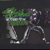 Skitzo (Rap): Are You Ready For the Seahawks [Single]