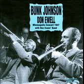 Don Ewell/Bunk Johnson: Minneapolis Concert 1947 With Doc Evans' Band *