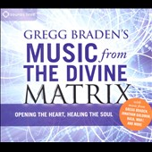 Various Artists: Gregg Braden's Music From the Divine Matrix [Digipak]